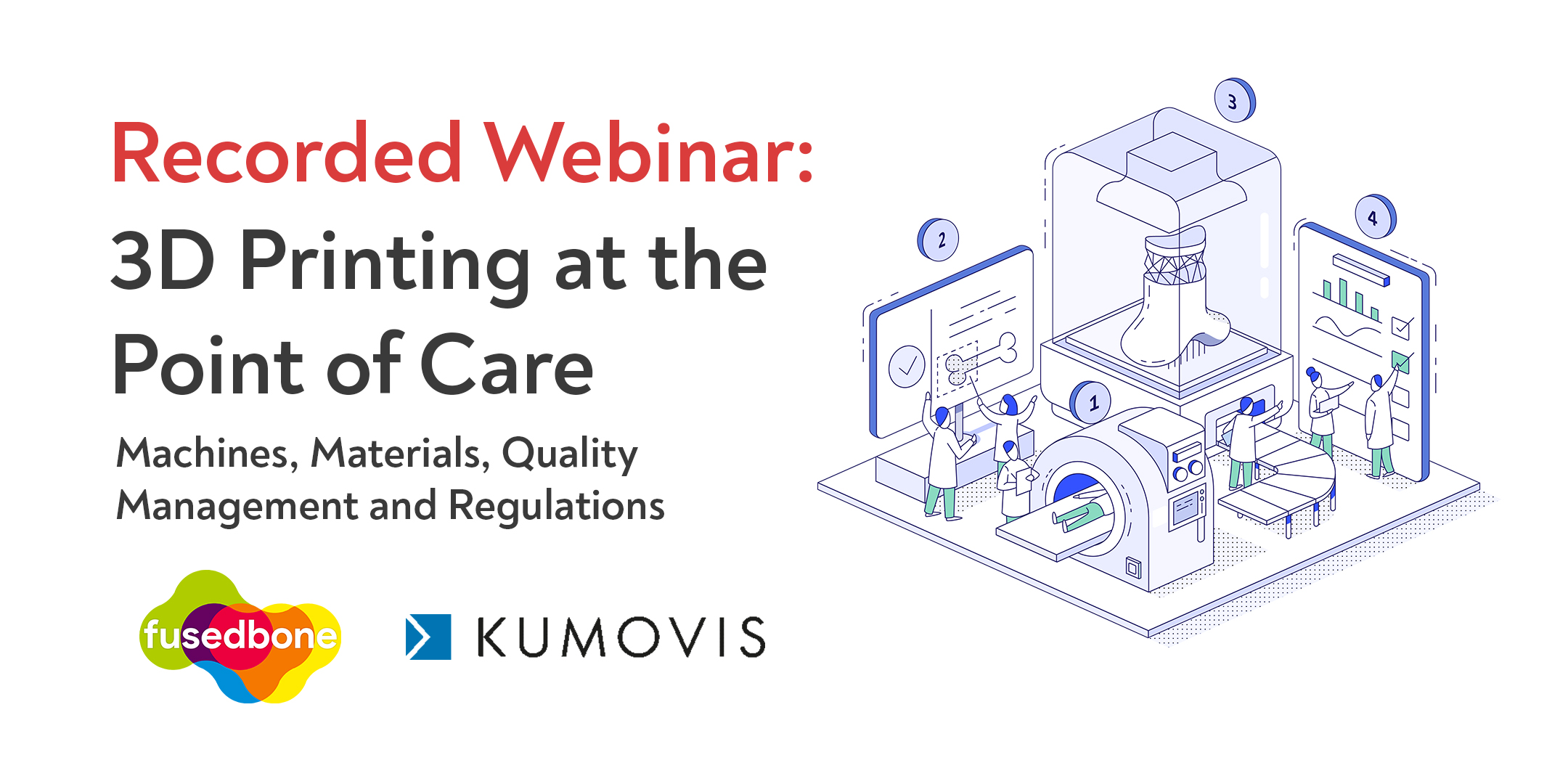 Recorded Webinar: 3D Printing at the Point of Care
